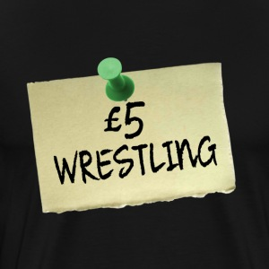 £5 Wrestling - Men's Premium T-Shirt