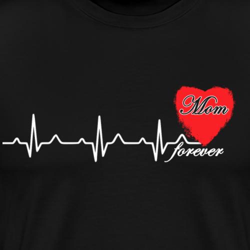 Mom Forever - Männer Premium T-Shirt