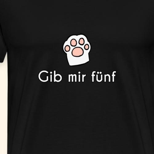 gib mir fünf Katzen - Männer Premium T-Shirt
