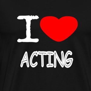 I LOVE ACTING - Männer Premium T-Shirt