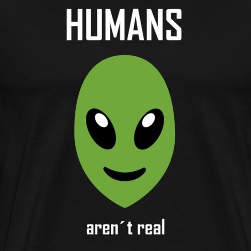Humans aren´t real - Männer Premium T-Shirt