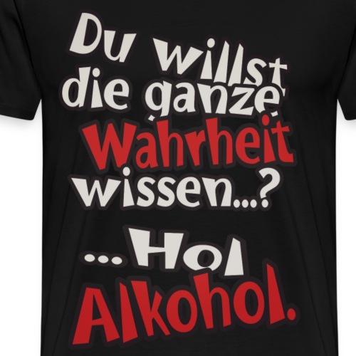 Hol Alkohol - Männer Premium T-Shirt
