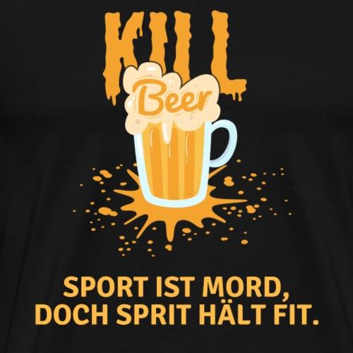 Kill Beer Sport ist Mord - Männer Premium T-Shirt