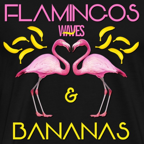 WAVES - FLAMINGOS and BANANAS - Maglietta Premium da uomo