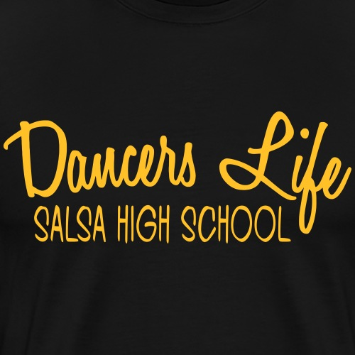 Dancers Life - Salsa High School - Dance Shirt - Männer Premium T-Shirt