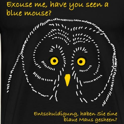 Eule sucht Maus auf Englisch - Männer Premium T-Shirt