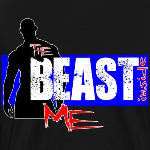 The Beast inside Me - Maglietta Premium da uomo