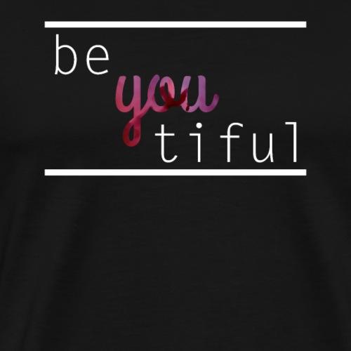 Sei du selbst - Du bist wunderschön - Männer Premium T-Shirt