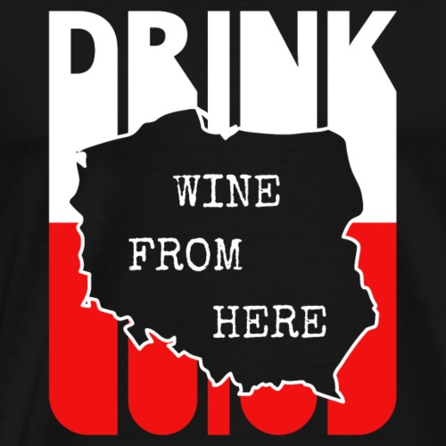 Vintage Retro Drink Wine from Poland. Polish map - Men's Premium T-Shirt