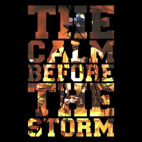 Feuerwehr The Calm Before The Storm Fire Edition - Männer Premium T-Shirt