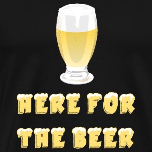 here for the beer Bier trinken Geschenk - Männer Premium T-Shirt