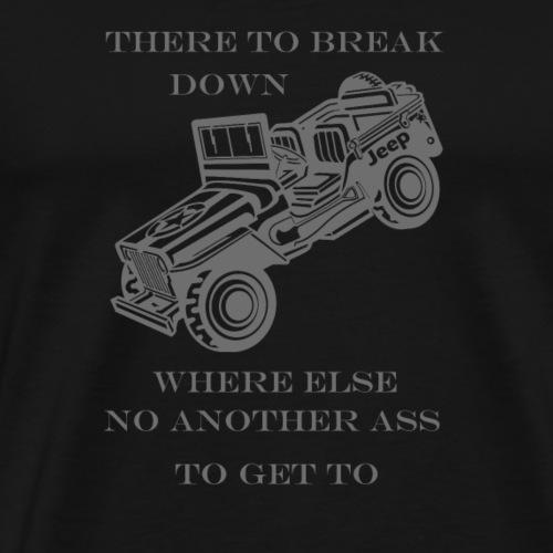 Jeep/dort liegen bleiben wo sonst kein anderer - Männer Premium T-Shirt