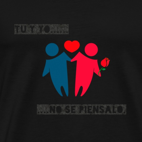 Tu y Yo - Camiseta premium hombre