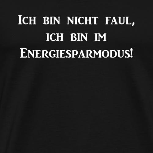 Ich bin nicht faul ich bin im Energiesparmodus - Männer Premium T-Shirt