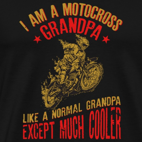 I Am A Motocross Grandpa Funny Gift For Men - Camiseta premium hombre