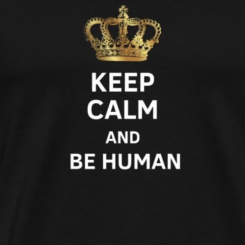 Bleib ruhig und sei menschlich - Geschenk - Männer Premium T-Shirt