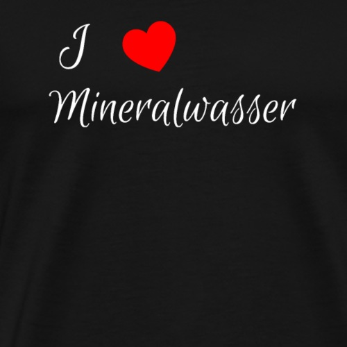 Ich liebe Mineralwasser - Männer Premium T-Shirt