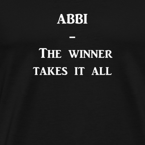 ABBI The winner takes it all - Männer Premium T-Shirt