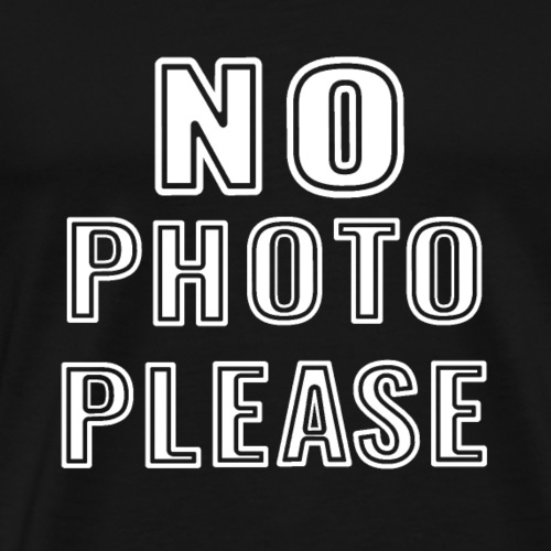 NO PHOTO PLEASE - Männer Premium T-Shirt