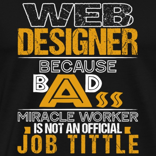 WEB DESIGNER MIRACLE WORKER - Männer Premium T-Shirt