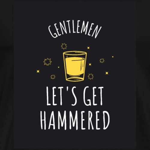 Gentlemen - Let's Get Hammered - Männer Premium T-Shirt