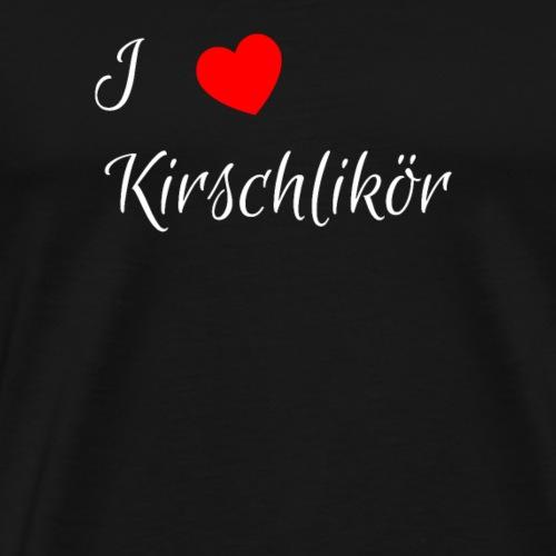 Ich liebe Kirschlikör, Alkohol, Getränk - Geschenk - Männer Premium T-Shirt