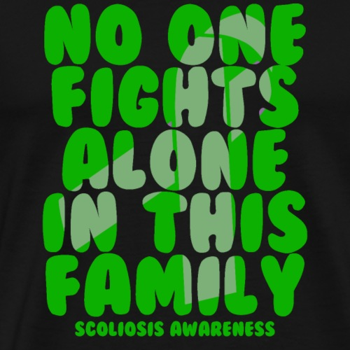 Scoliosis No One Fights Alone in this Family - Men's Premium T-Shirt