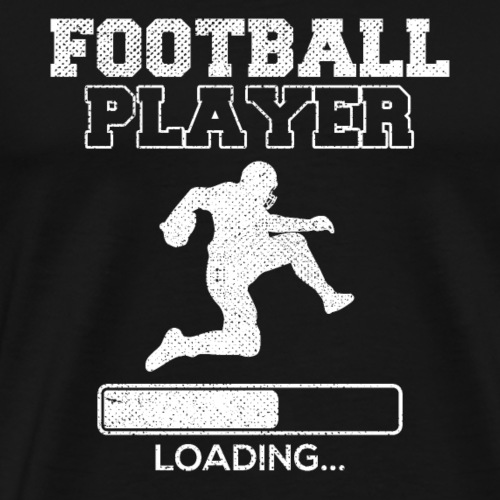 FOOTBALL PLAYER LOADING - Männer Premium T-Shirt
