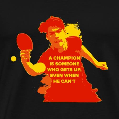 Ein Champion ist jemand, der Ping Pong aufbaut - Männer Premium T-Shirt
