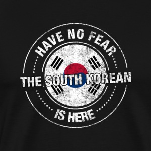 Have No Fear The South Korean Is Here - Men's Premium T-Shirt