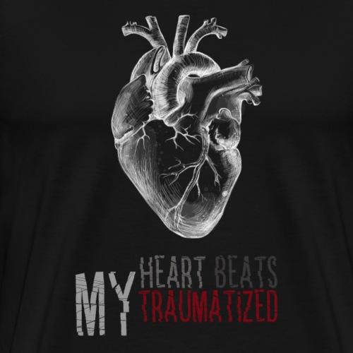 My Heart Beats Traumatized - Männer Premium T-Shirt