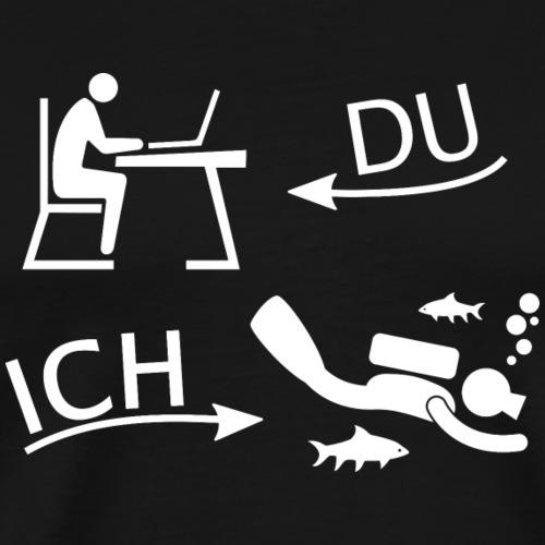 DU und ICH: Tauchen statt Büro (weiss) - Männer Premium T-Shirt