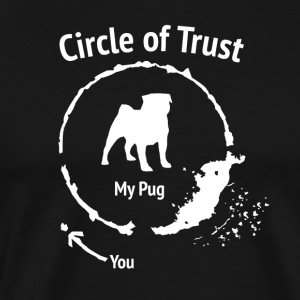 Funny Pug Shirt - Circle of Trust - Men's Premium T-Shirt