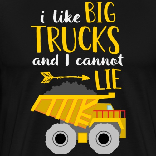 I Like Big Trucks And I Cannot Lie - Männer Premium T-Shirt