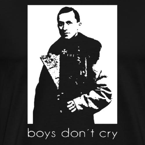 boys don´t cry - Männer Premium T-Shirt