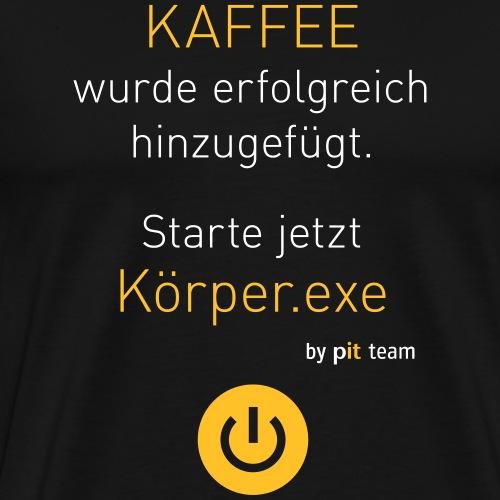 ... Starte jetzt Körper.exe - Männer Premium T-Shirt