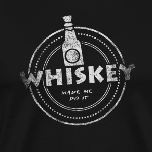 Whiskey Made Me Do It T-Shirt - T-shirt Premium Homme