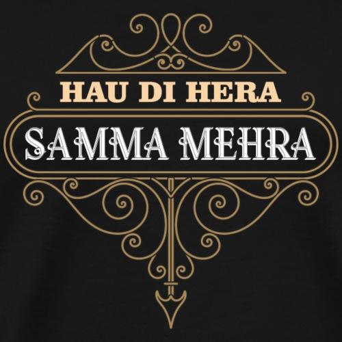 Hau di hera, samma mehra - Männer Premium T-Shirt
