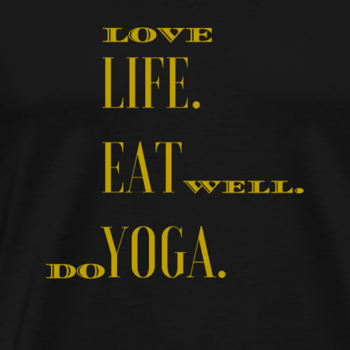 Love Life ❤ Eat well ❤ Do Yoga. - Männer Premium T-Shirt