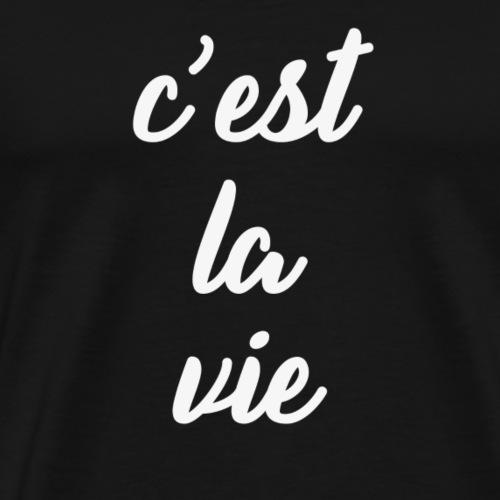 C'est La Vie Weiß - Männer Premium T-Shirt