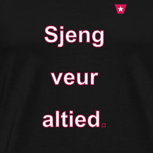 Sjeng veur altied w - Mannen Premium T-shirt