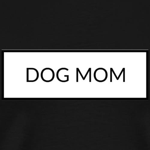 DOG MOM - Männer Premium T-Shirt