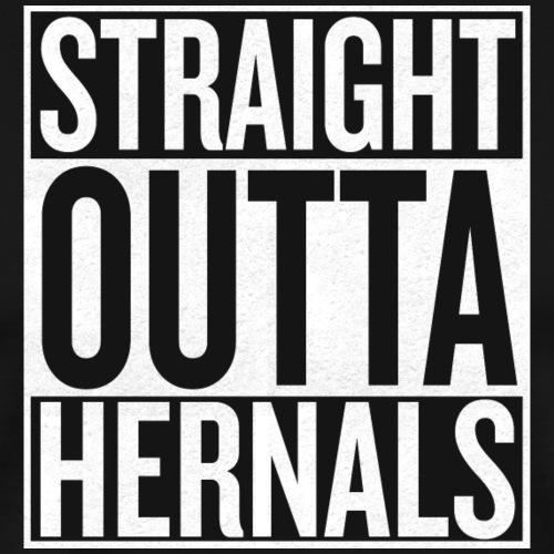 Straight Outta Hernals - Männer Premium T-Shirt
