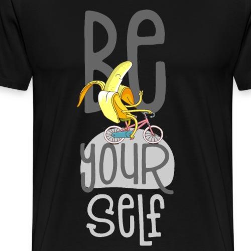 Hipster Banane - Bleib du selbst - be Yourself - Männer Premium T-Shirt