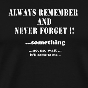 Always Remember - Men's Premium T-Shirt