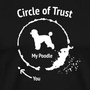 Funny Poodle Shirt - Circle of Trust - Men's Premium T-Shirt