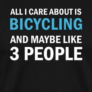 All I Care About ice Bicycling & Maybe Like 3 - Men's Premium T-Shirt
