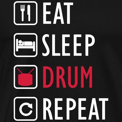 eat sleep DRUM repeat - Maglietta Premium da uomo