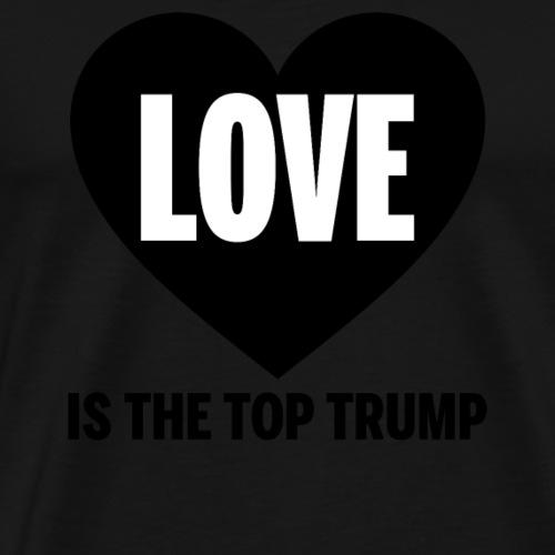 Love is the Top Trump - Men's Premium T-Shirt