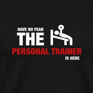 Heb Geen Vrees de Personal Trainer Is Here - Mannen Premium T-shirt